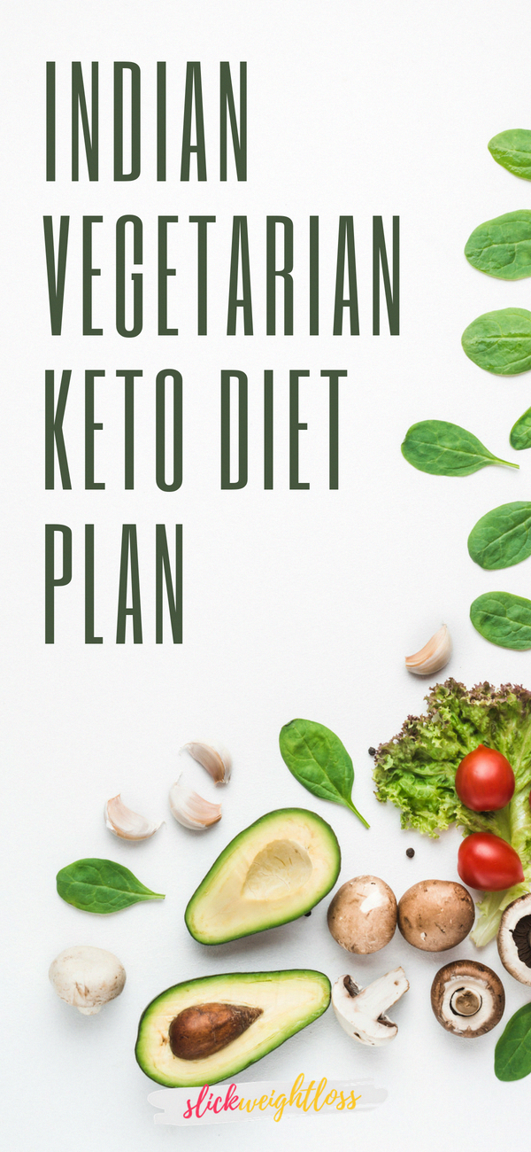 This Is A Complete Indian Vegetarian Keto Diet Plan This Has Complete Food List For Everything N Vegetarian Diet Keto Diet Plan Vegetarian Keto Diet Meal Plan