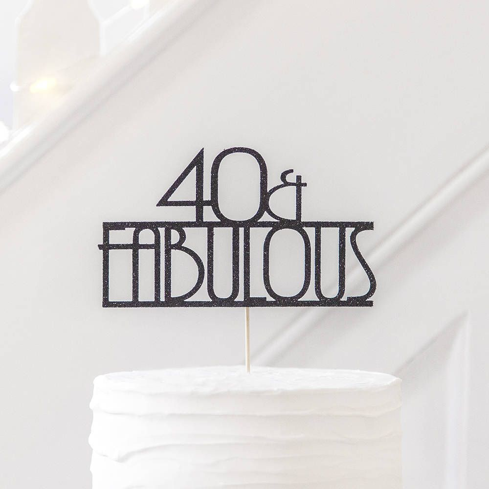 40 and fabulous 40th birthday cake topper man