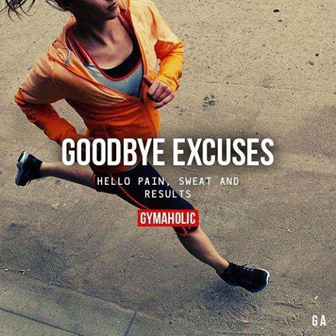Goodbye excuses