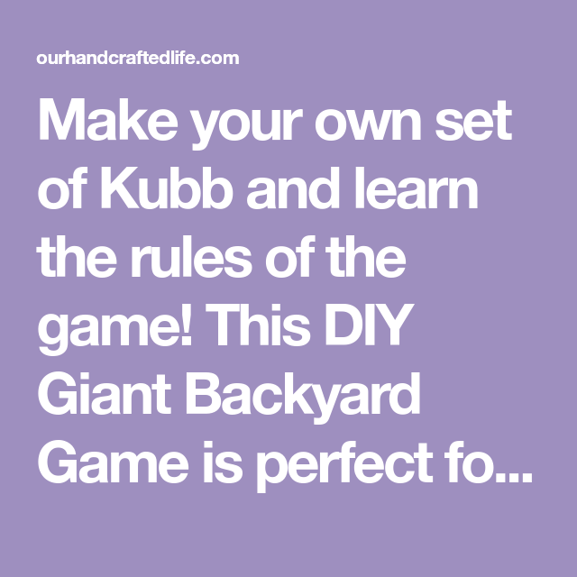 photograph relating to Kubb Rules Printable named How in the direction of Participate in Kubb + Create Your Personalized - A Do-it-yourself Big Backyard garden Sport