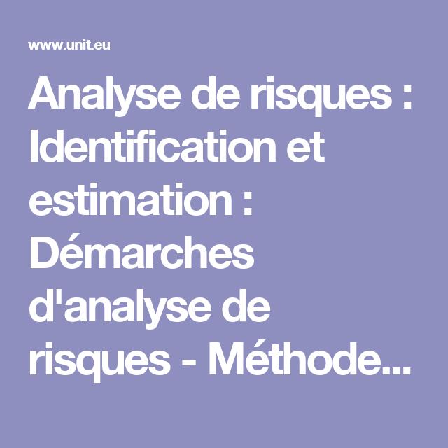 Analyse De Risques Identification Et Estimation Demarches D Analyse De Risques Methodes Qualitatives D Analyse De Risque Analyse De Risque Analyse Risque