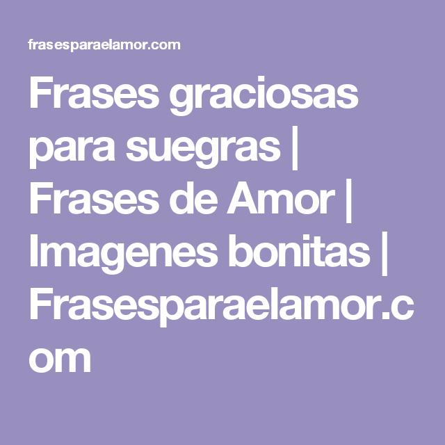 Frases Graciosas Para Suegras Frases De Amor Imagenes