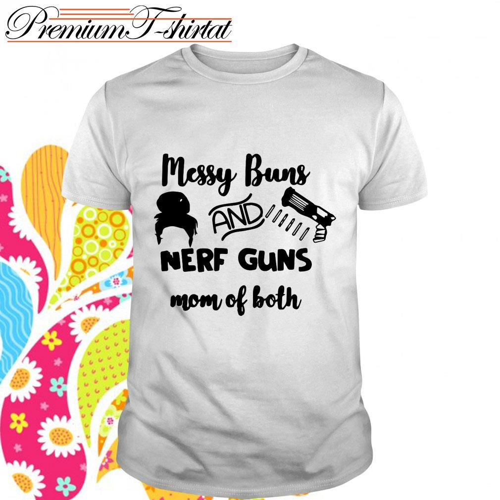 Pin on Messy buns and nerf guns mom of both shirt