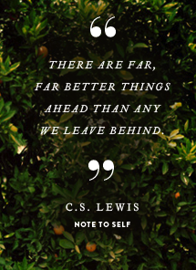 C.S. Lewis------> Thanks C.S. for the reminder.