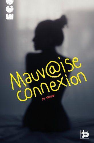 Mauvaise connexion  Jo Witek  Editions Talents Hauts