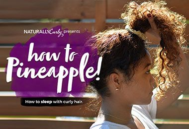 Where Curls Come To Life Pineapple Hairstyle Curly Bun Hairstyles Curly Hair Tips