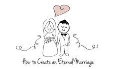How to create an Eternal Marriage. Worksheet and treat