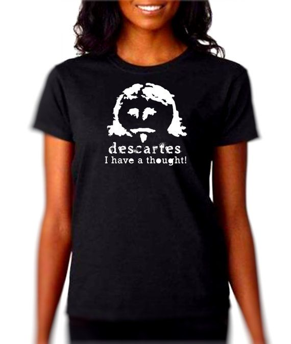 1dab53f7 Philosophy T Shirt Tee Descartes Geekery Existential Science Funny Humor  Novely Womens