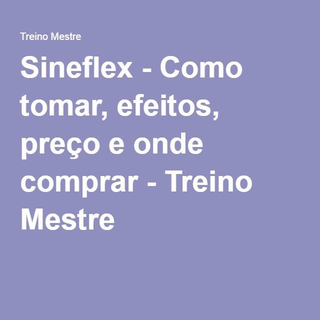 Sineflex - Como tomar, efeitos, preço e onde comprar - Treino Mestre