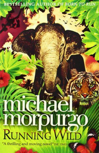 Running Wild By Michael Morpurgo Http Www Amazon Co Uk Dp 0007267029 Ref Cm Sw R Pi Dp Hld2ub1xwd3dm Michael Morpurgo Wild Book Got Books