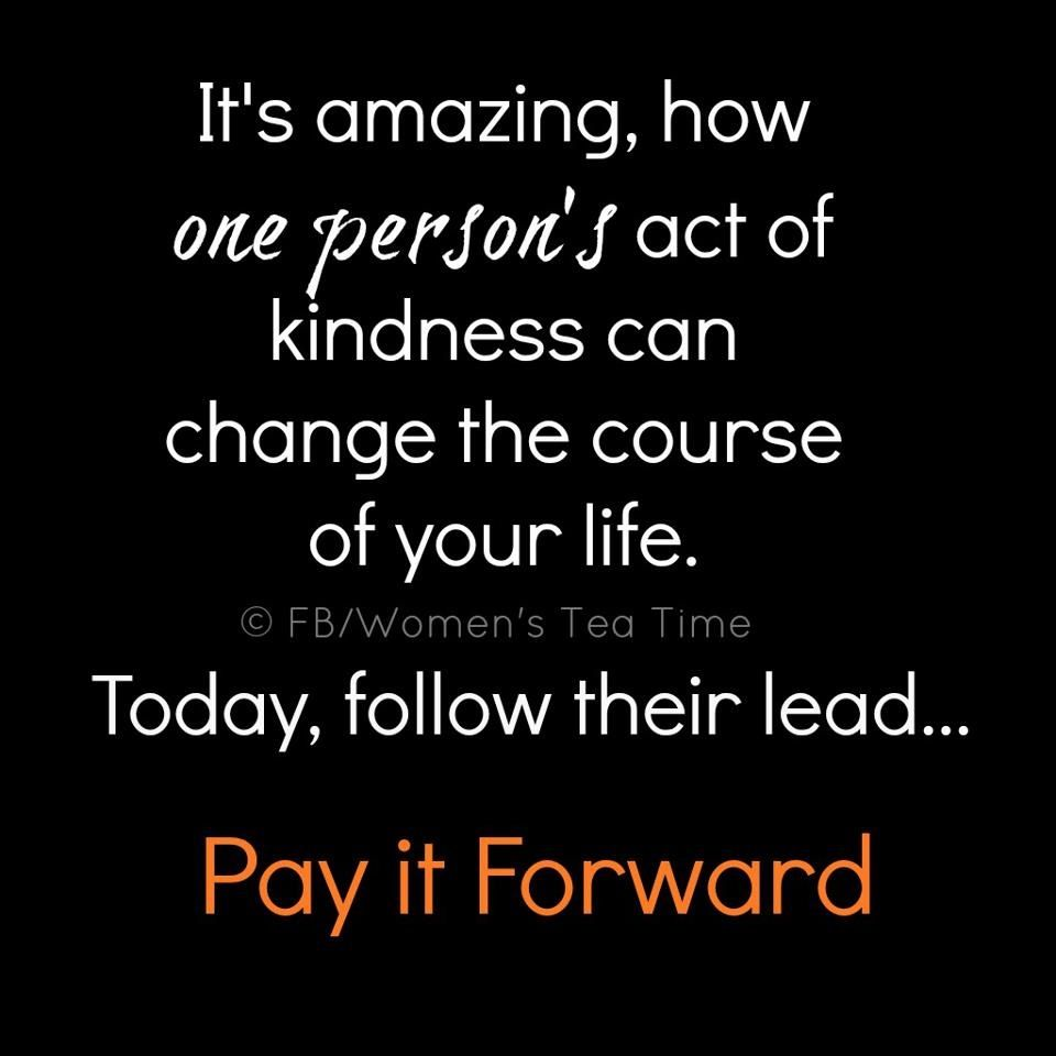 Random Acts of Kindness...uplifts everything!