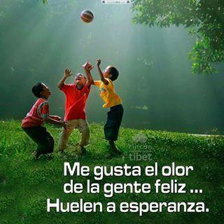 Me gusta el olor de la #gente #feliz....huelen a #esperanza....#fe #fortaleza