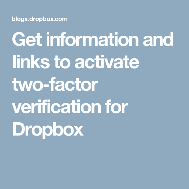 Get information and links to activate two-factor verification for Dropbox