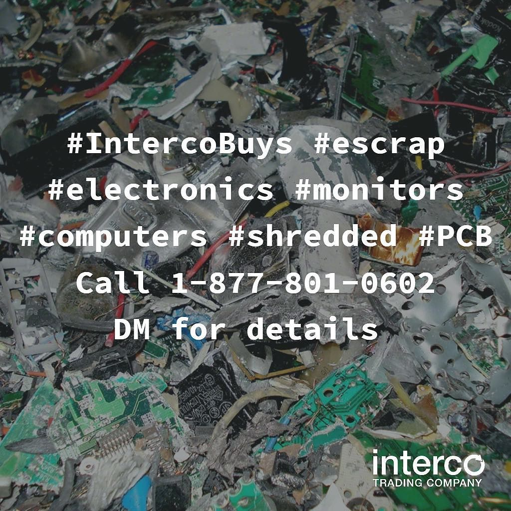 #IntercoBuys #escrap #electronics #monitors #computers #shredded #PCB Call 1-877-801-0602 or DM for details