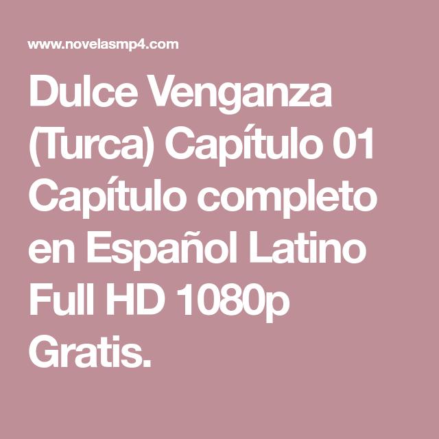 Dulce Venganza Turca Capitulo 01 Capitulo Completo En Espanol Latino Full Hd 1080p Gratis Venganza Series Completas En Espanol Series Y Novelas