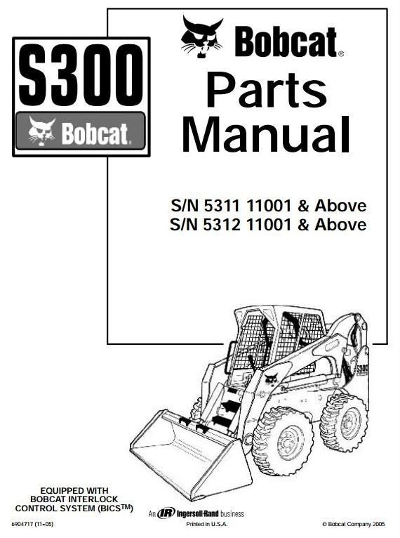 Bobcat Skid Steer Loader Type S300: S/N 531111001 & Above