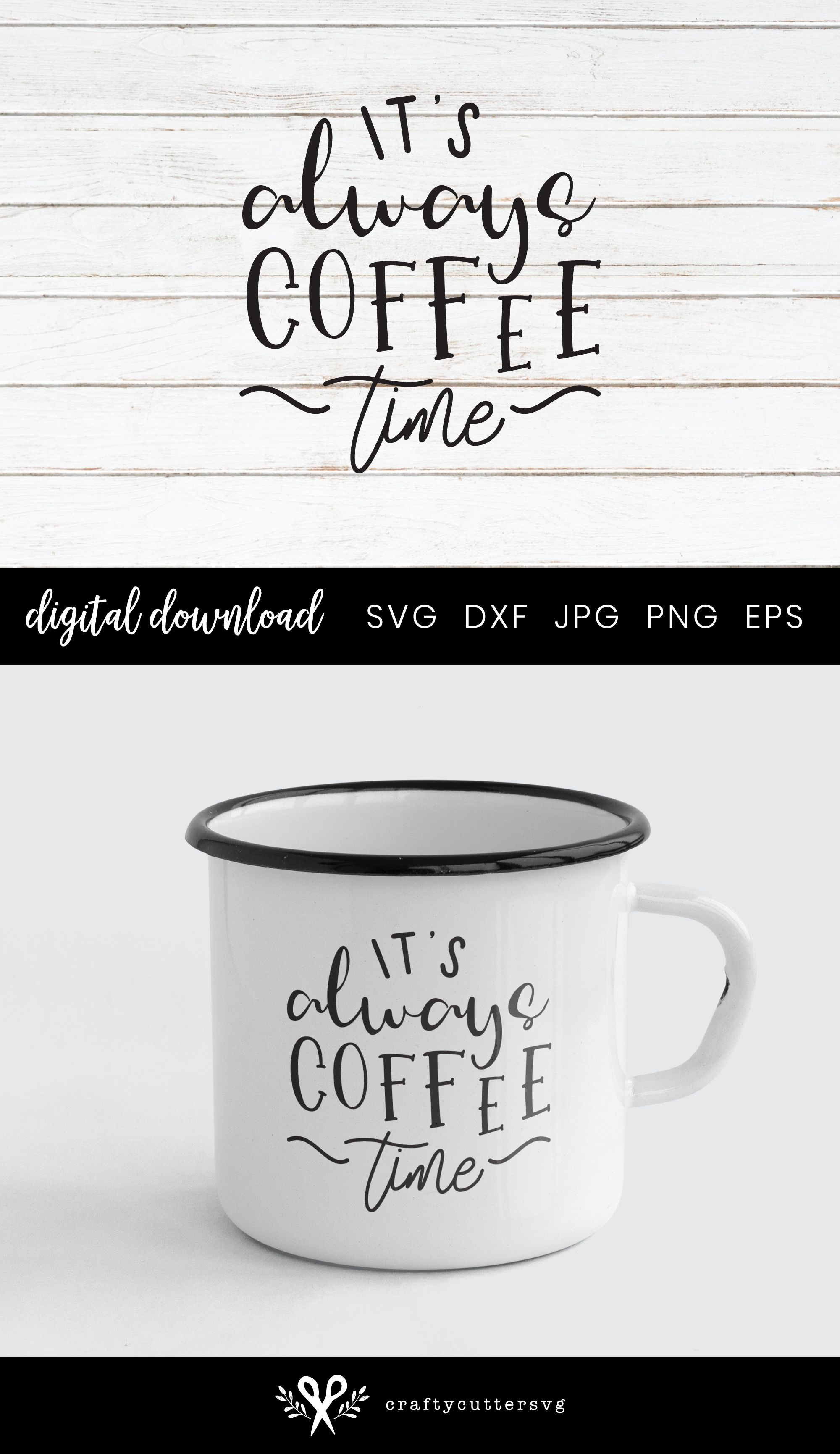 It's always coffee time Svg Cutting File for Coffee Mug (290052) | SVGs | Design Bundles