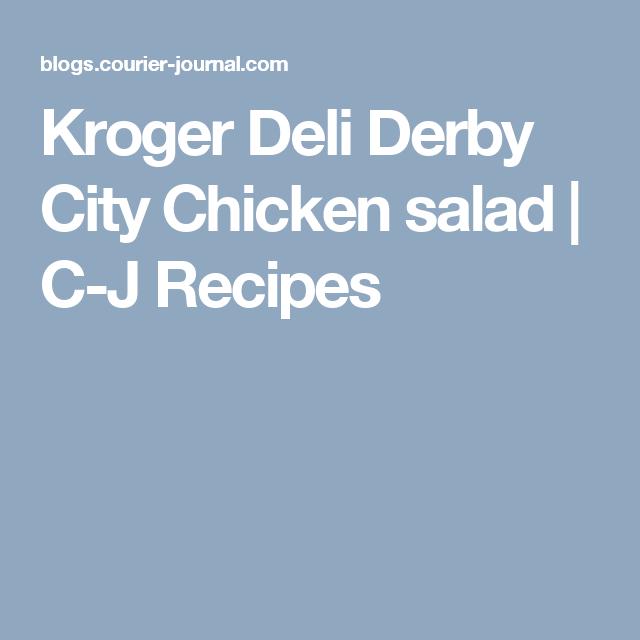 Kroger Deli Derby City Chicken salad CJ Recipes Chicken