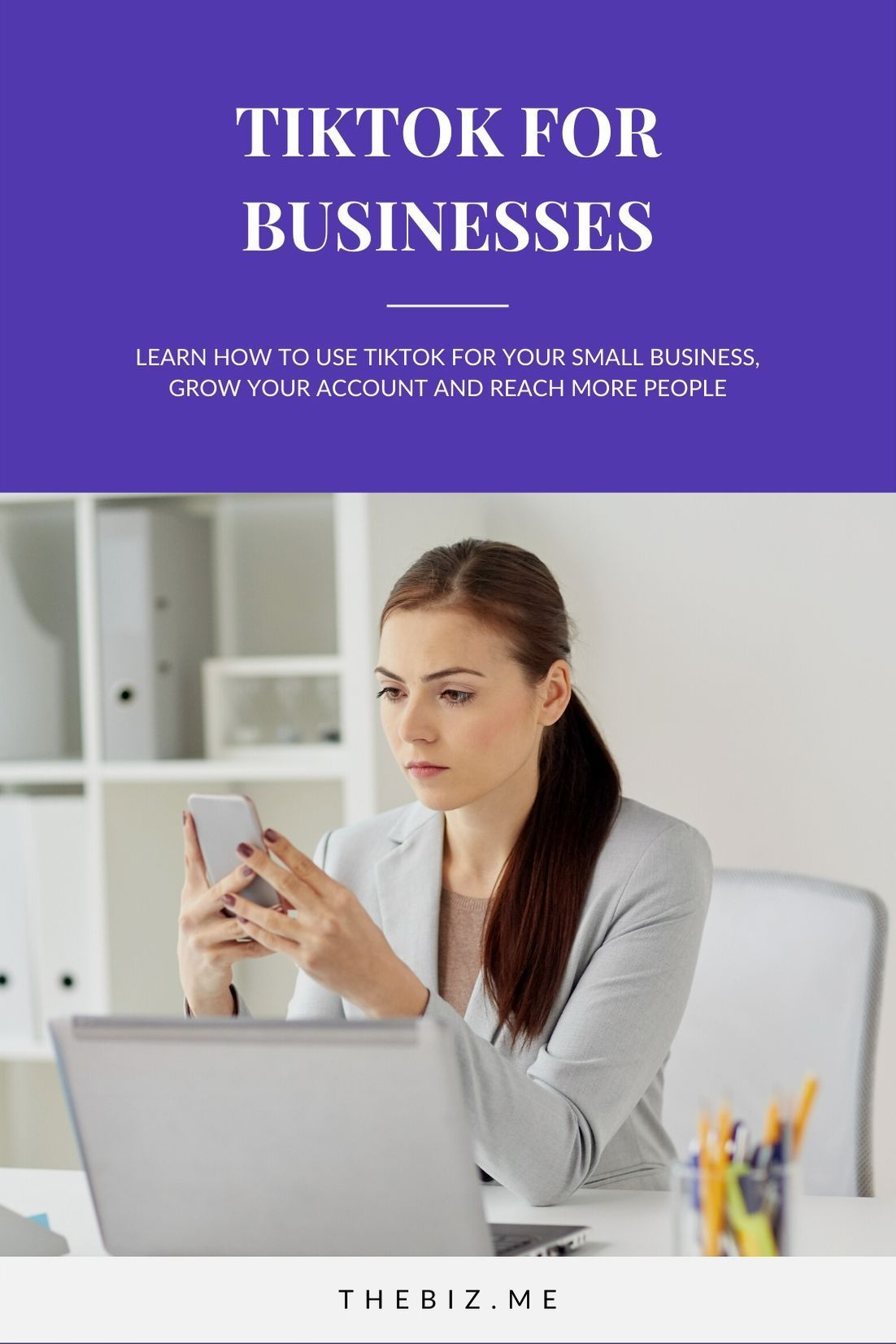 How To Use Tiktok For Business Everything You Need To Know Thebiz Personal Marketing Small Business Tips Business