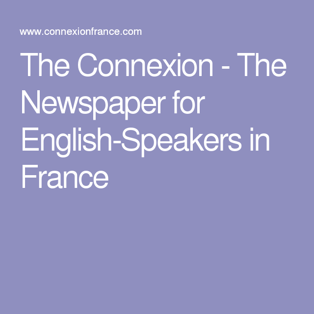 The Connexion - The Newspaper for English-Speakers in France | La ...