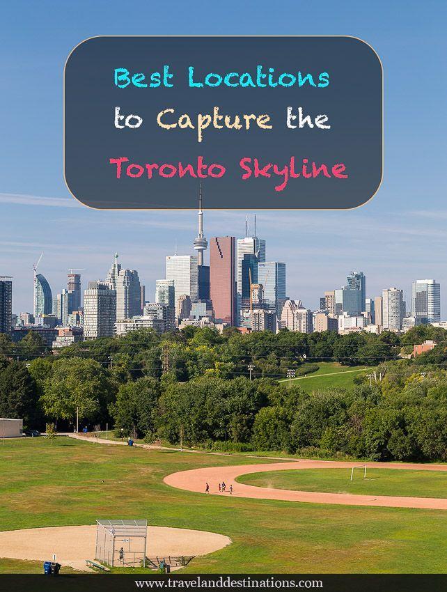 Best Locations To Capture The Toronto Skyline Toronto Skyline Canada Travel Best Location
