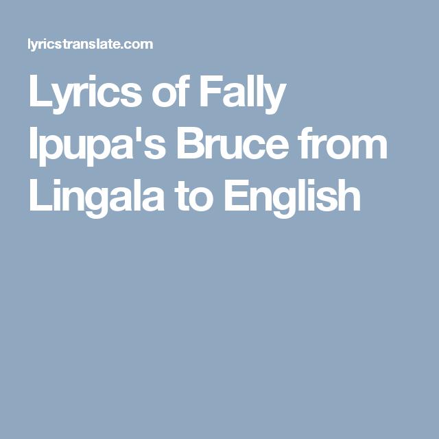 Lyrics Of Fally Ipupa S Bruce From Lingala To English Lyrics
