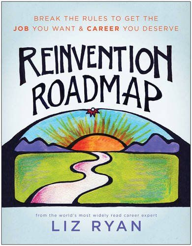 Reinvention Roadmap: Break the Rules to Get the Job You W...