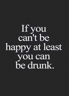 34 Funny Quotes And Sayings Funny Drinking Quotes Funny Quotes Drinking Quotes