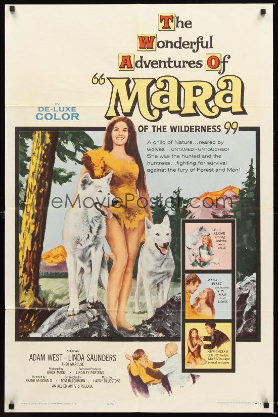Mara of the Wilderness (1965)Stars: Adam West, Lori Saunders, Lelia Walsh, Denver Pyle, Eve Brent ~  Director: Frank McDonald