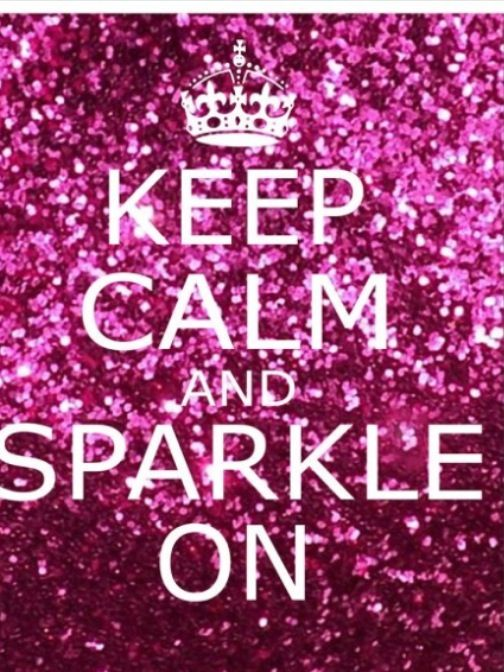 Keep calm and sparkle on!!! Sure will