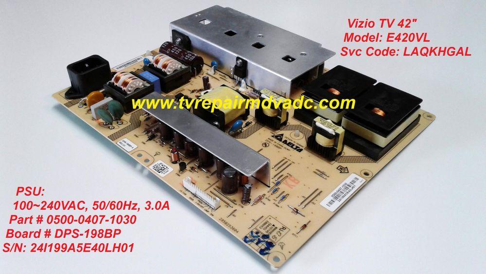 Vizio E420VL  Power Supply: 0500-0407-1030 / 120~240VAC, 50