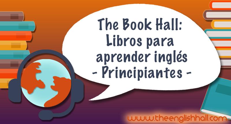 The Book Hall – Libros para aprender inglés nivel principiantes