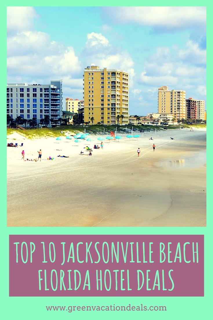 Top 10 Jacksonville Beach Florida Hotel Deals Florida Hotels Jacksonville Beach Florida Romantic Beach Getaways