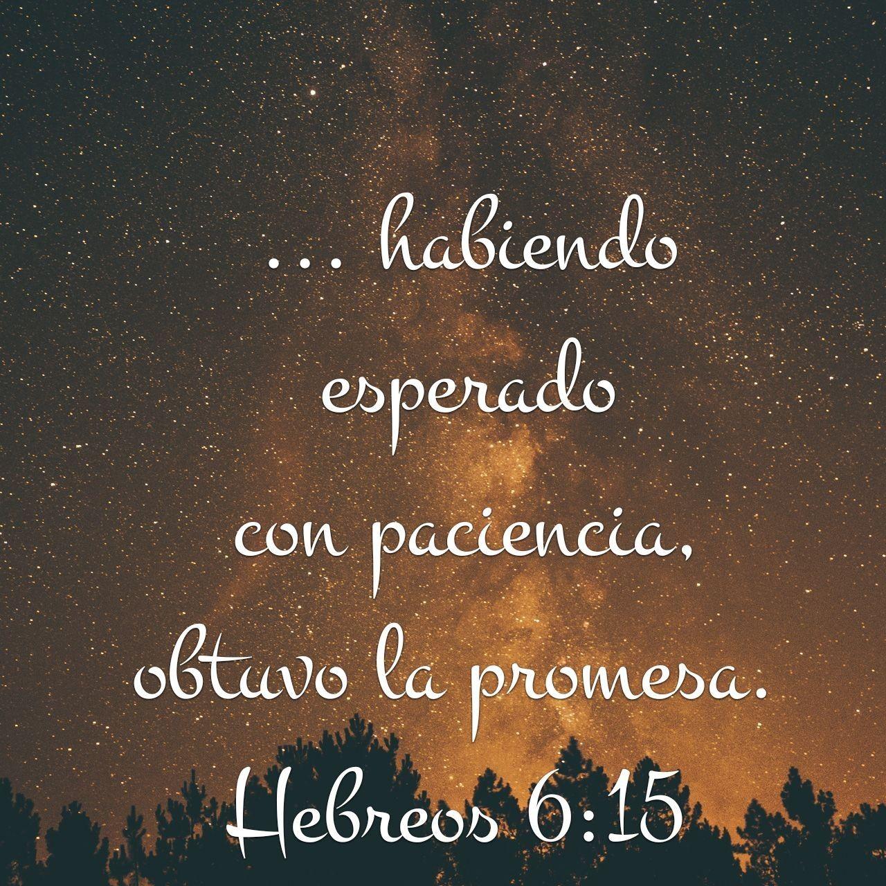 Versiculos Biblicos De Promesas De Dios: Hebreos 6:15 Promesas De Dios
