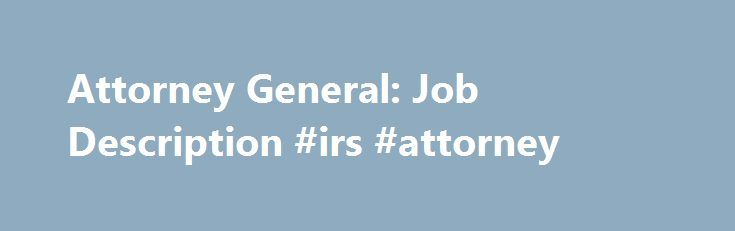 attorney general job description irs attorney httpattorneysremmont - Attorney General Job Description