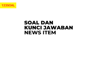 Soal Dan Kunci Jawaban News Item New Item News Dan