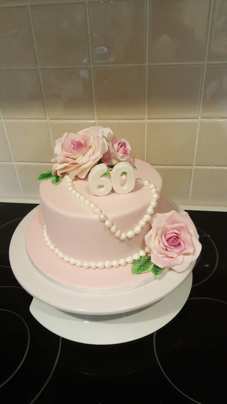 60th Birthday Cake Made By Francene Hayes Roses And Pearls 60th Birthday Cakes Birthday Cake For Mom 65 Birthday Cake