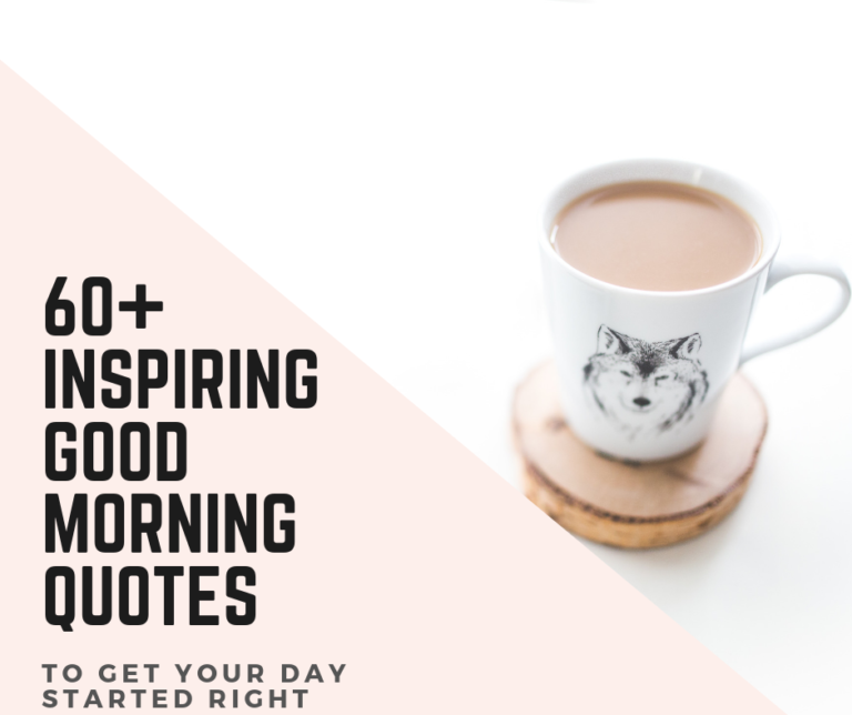 60 Inspirational Good Morning Quotes To Start Your Day Off ...