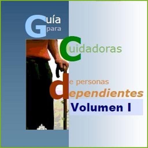 Acceso gratuito. Guía para cuidadoras de personas dependientes. Vol. 1