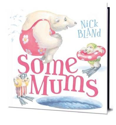 Some Mums : Nick Bland : 9781743626047 | New Stuff at BUPL ...