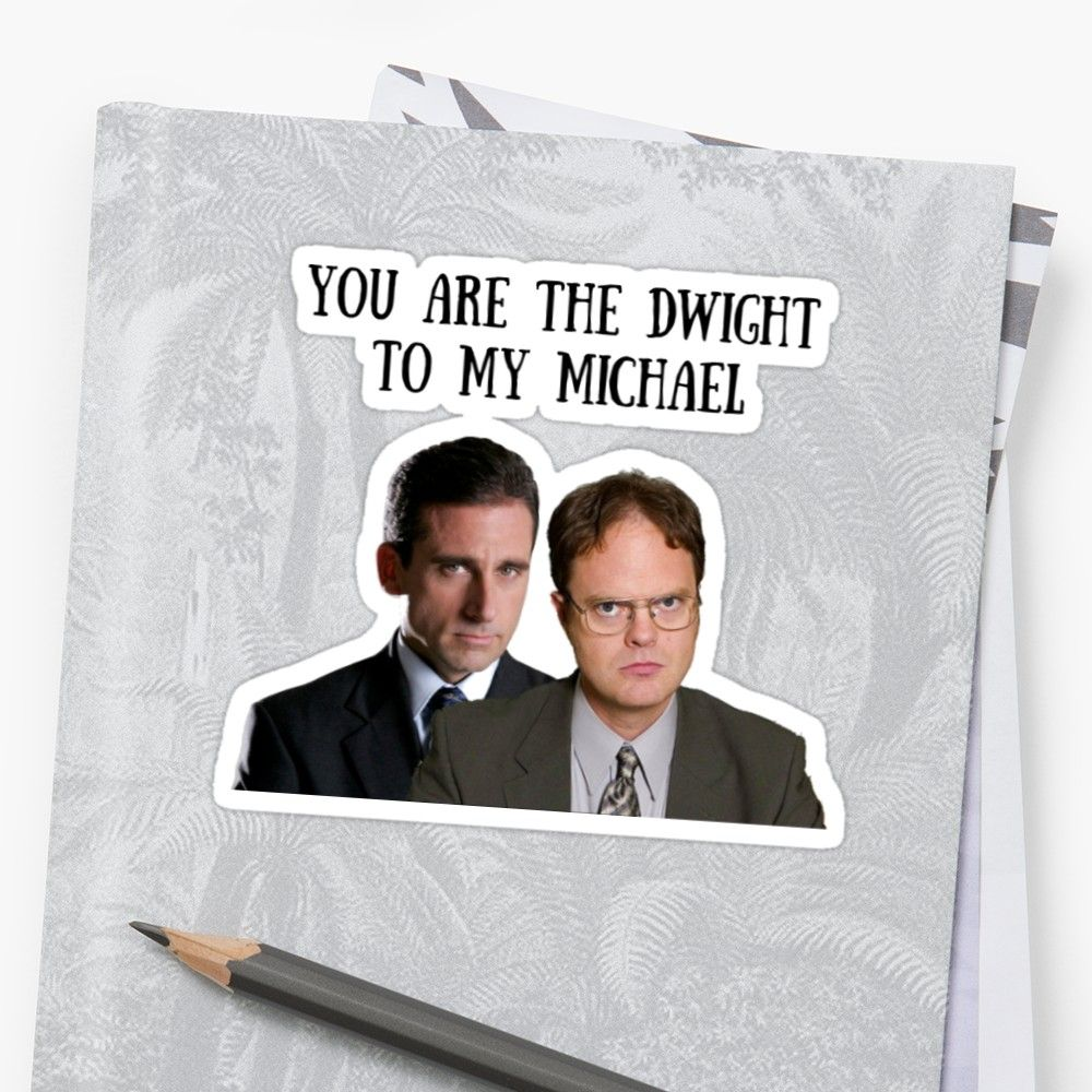 You Are The Dwight To My Michael The Office Tv Show Usa Comedy Parody Valentine S Day Anniversary Gifts Presents Ideas Good Vibes Sticker By Willow Vape Humor Funny Quotes Vape Memes