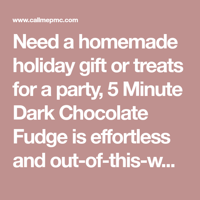 Need A Homemade Holiday Gift Or Treats For A Party 5 Minute Dark
