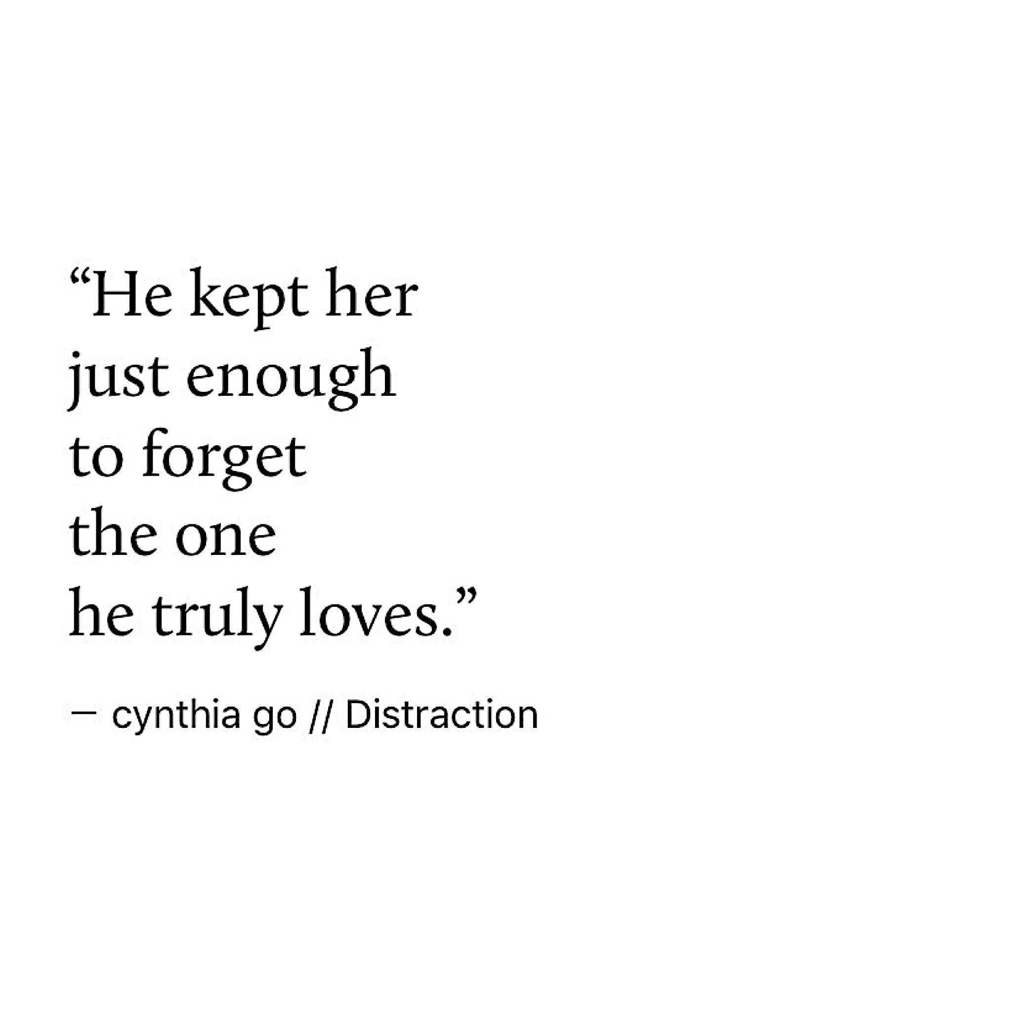 Distraction   Poetic   Quotes, Quotes about moving on, Cynthia go