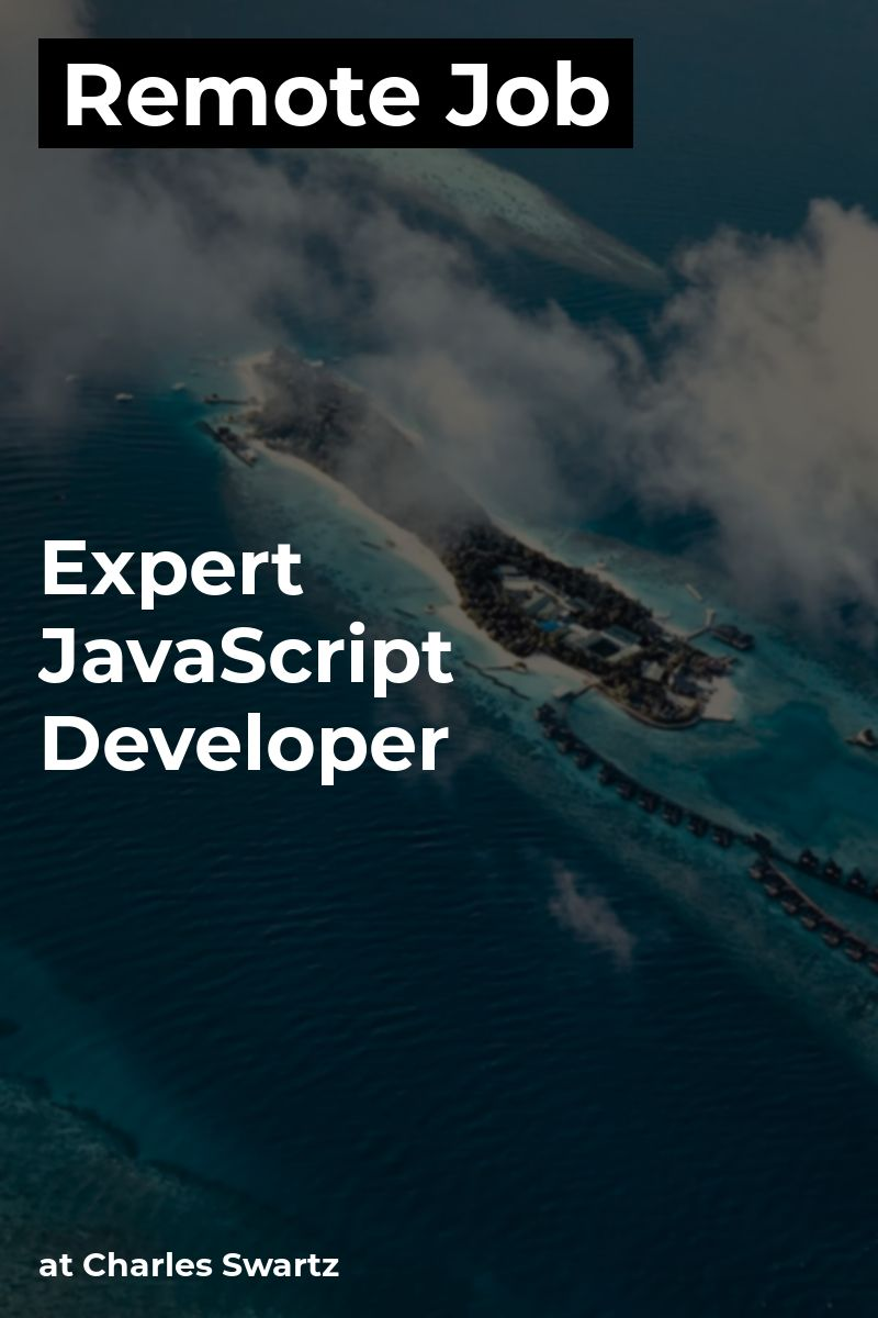 Remote Expert JavaScript Developer at Charles Swartz