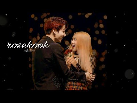 BTS × BLACKPINK { JUNGKOOK & ROSE }  moments / ROSEKOOK