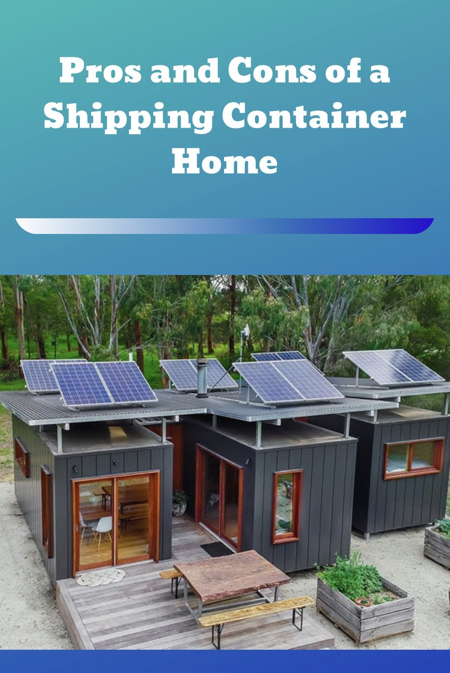 Pros and Cons of a Shipping Container Home