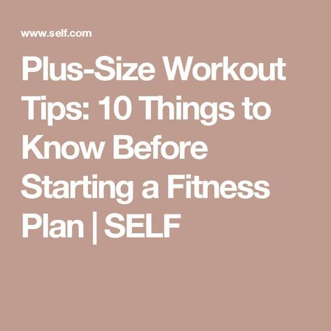 plussize workout tips 10 things to know before starting