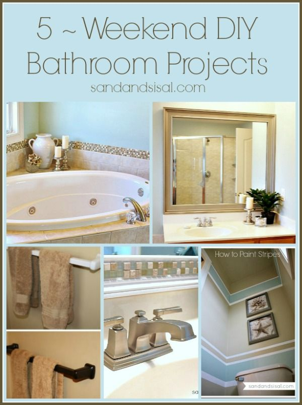 5 Weekend Projects For The Bathroom Pinterest House Bath And