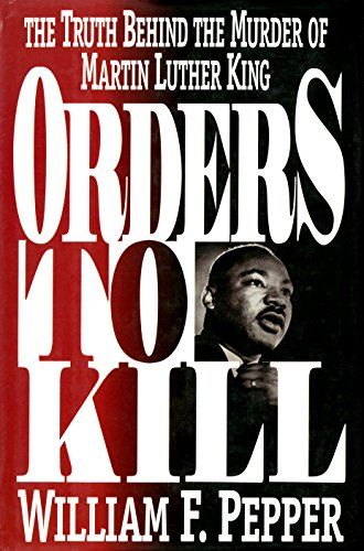 Orders to kill the truth behind the murder of martin luther king by orders to kill the truth behind the murder of martin luther king by william f fandeluxe Gallery