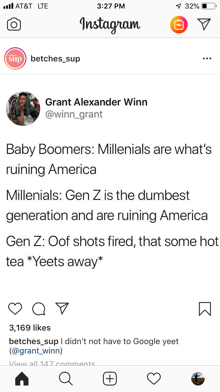 Nah All The Millennials Love Us Gen Z Those Baby Bloomers Tho That S Accurate Stupid Memes Tumblr Funny Funny Quotes